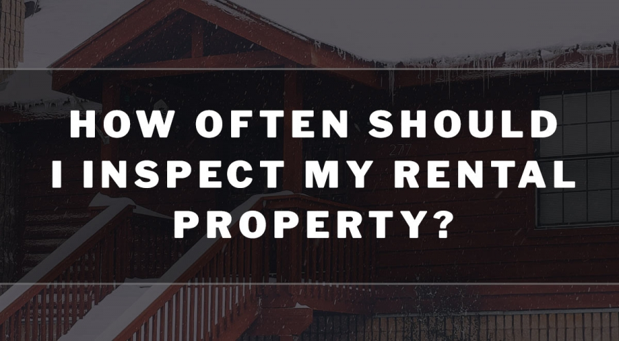How Often Should I Inspect My Rental Property?
